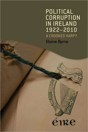 Byrne, E: Political Corruption in Ireland 1922 - 2010 imagine