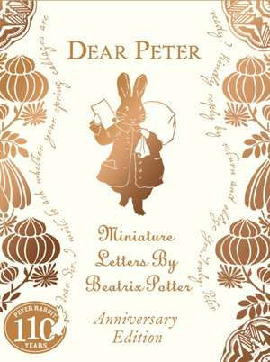 Dear Peter: Miniature Letters by Beatrix Potter Anniversary Edition