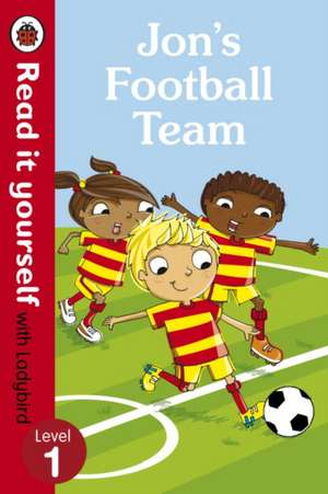 Jons Football Team - Read It Yourself With Ladybird: Level 1