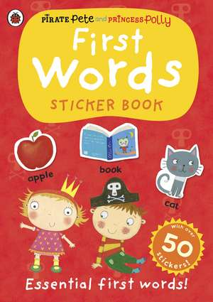 First Words, A Pirate Pete and Princess Polly sticker activity book