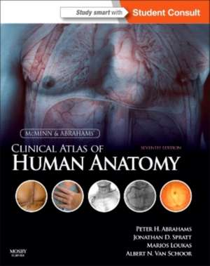 McMinn and Abrahams' Clinical Atlas of Human Anatomy: McMinn& Abrahams Atlas de anatomie clinică de Peter H. Abrahams