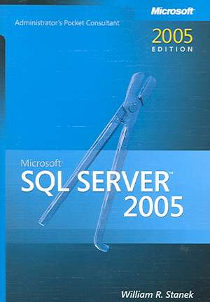 Stanek, W: Microsoft SQL Server 2005 Administrator's Pocket de William R. Stanek