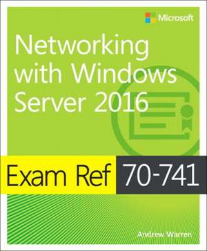 Exam Ref 70-741 Networking with Windows Server 2016 imagine