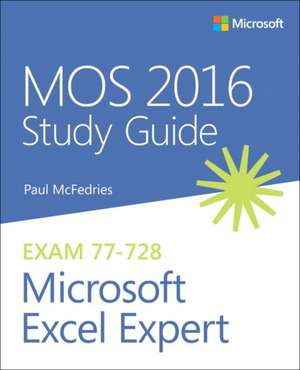 MOS 2016 Study Guide for Microsoft Excel Expert de Paul McFedries
