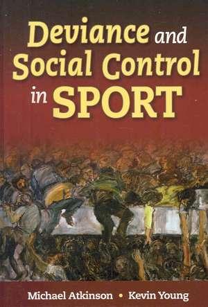 Deviance and Social Control in Sport de Michael Atkinson