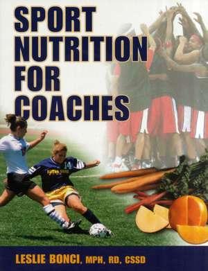 Sport Nutrition for Coaches de Leslie Bonci