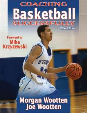 Coaching Basketball Successfully de Morgan Wootten