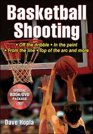 Basketball Shooting [With DVD]:  A History of Isolation, Cultural Identity, and Acceptance de Dave Hopla