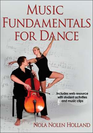 Music Fundamentals for Dance de Nola Nolen Holland