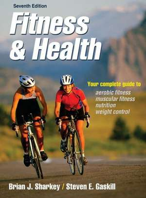 Fitness & Health:  Instructional Practices and Cultural Activities de Brian J. Sharkey