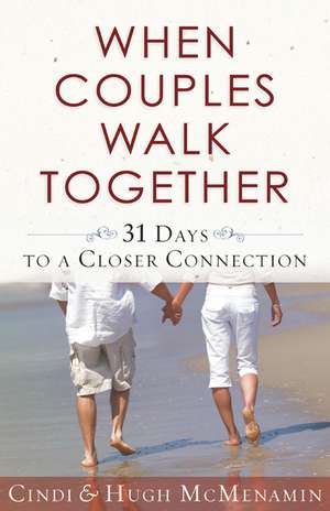 When Couples Walk Together de Cindi McMenamin