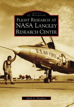 Flight Research at NASA Langley Research Center de Mark A. Chambers