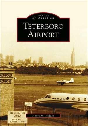 Teterboro Airport de Henry M. Holden