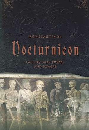 Nocturnicon:  Calling Dark Forces and Powers de  Konstantinos