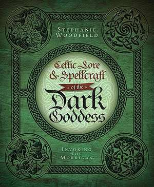 Celtic Lore & Spellcraft of the Dark Goddess imagine