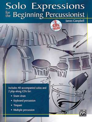 Solo Expressions for the Beginning Percussionist: Book & 2 CDs [With CD (Audio)] de James Campbell