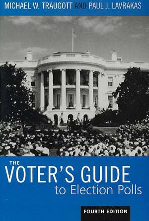 The Voter's Guide to Election Polls de Michael W. Traugott