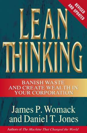 Lean Thinking:  Banish Waste and Create Wealth in Your Corporation, Revised and Updated de James P. Womack