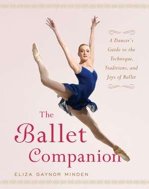 The Ballet Companion: Ballet Companion de Eliza Gaynor Minden