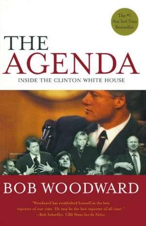 The Agenda:  Inside the Clinton White House de Bob Woodward