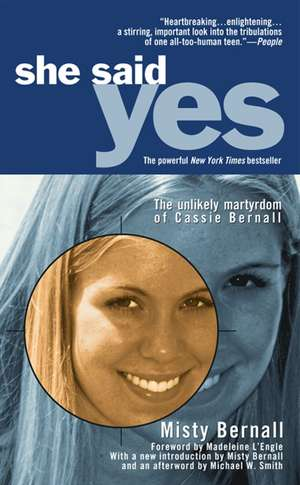 She Said Yes: The Unlikely Martyrdom of Cassie Bernall de Misty Bernall