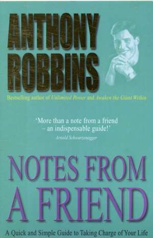 Notes From A Friend: A Quick and Simple Guide to Taking Charge of Your Life de Tony Robbins