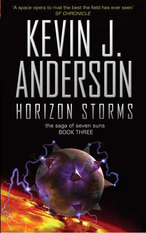 Horizon Storms: The Saga Of Seven Suns de Kevin J. Anderson