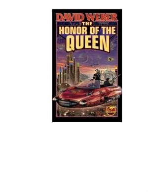 The Honor of the Queen de David Weber