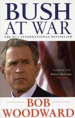 Bush At War de Bob Woodward