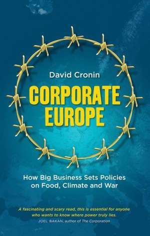 Corporate Europe: How Big Business Sets Policies on Food, Climate and War imagine