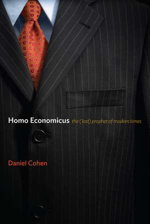 Homo Economicus: The (Lost) Prophet of Modern Times de Daniel Cohen