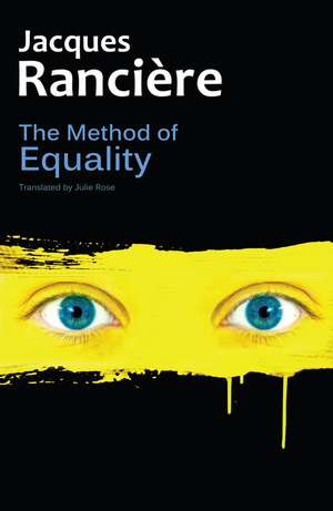 The Method of Equality: Interviews with Laurent Jeanpierre and Dork Zabunyan de Jacques Rancière