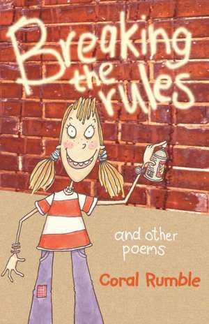 Breaking the Rules and Other Poems