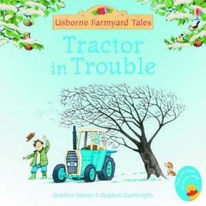 Tractor in Trouble de Heather Amery