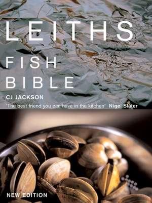 Leiths Fish Bible de C.J. Jackson