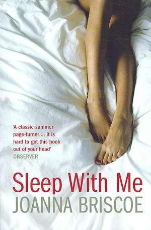 Sleep with Me de Joanna Briscoe