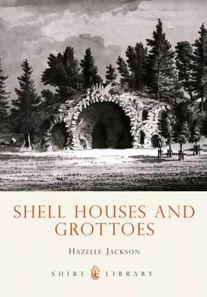 Shell Houses and Grottoes de Hazelle Jackson