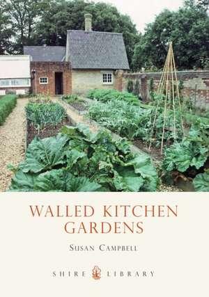 Walled Kitchen Gardens de Susan Campbell