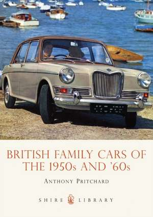 British Family Cars of the 1950s and '60s de Anthony Pritchard