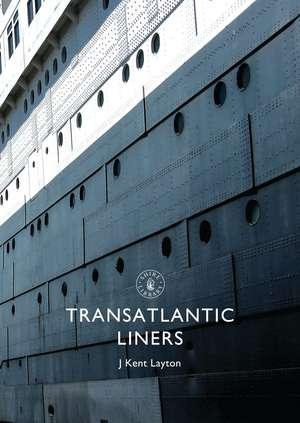 Transatlantic Liners de J. Kent Layton