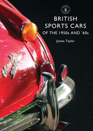 British Sports Cars of the 1950s and '60s de James Taylor