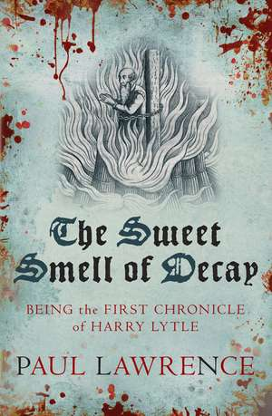 The Sweet Smell Of Decay de Paul Lawrence