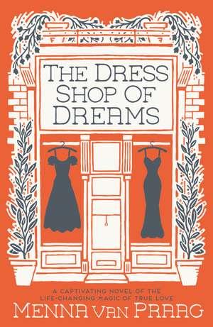 The Dress Shop Of Dreams de Menna van Praag
