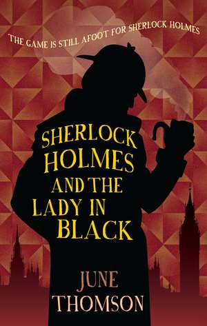 Sherlock Holmes And The Lady In Black de June Thomson