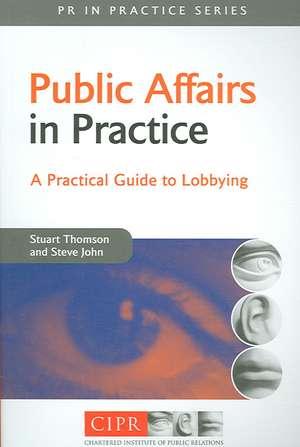 Public Affairs in Practice de Stuart Thomson