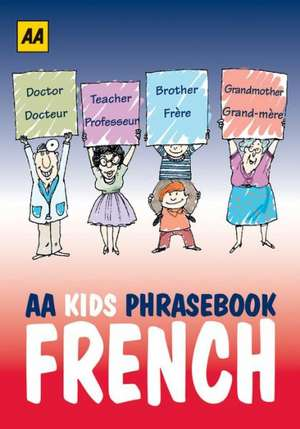 AA Phrasebook for Kids: French