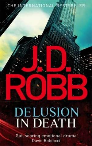 Delusion in Death de J. D. Robb