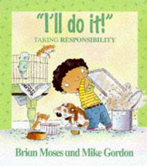 Values: I'll Do It - Taking Responsibility de Brian Moses