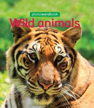 Lloyd, C: Photo Word Book: Wild Animals imagine