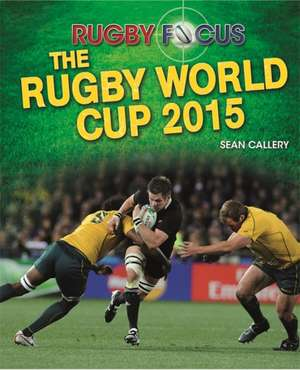 RUGBY FOCUS THE RUGBY WORLD CU de Sean Callery